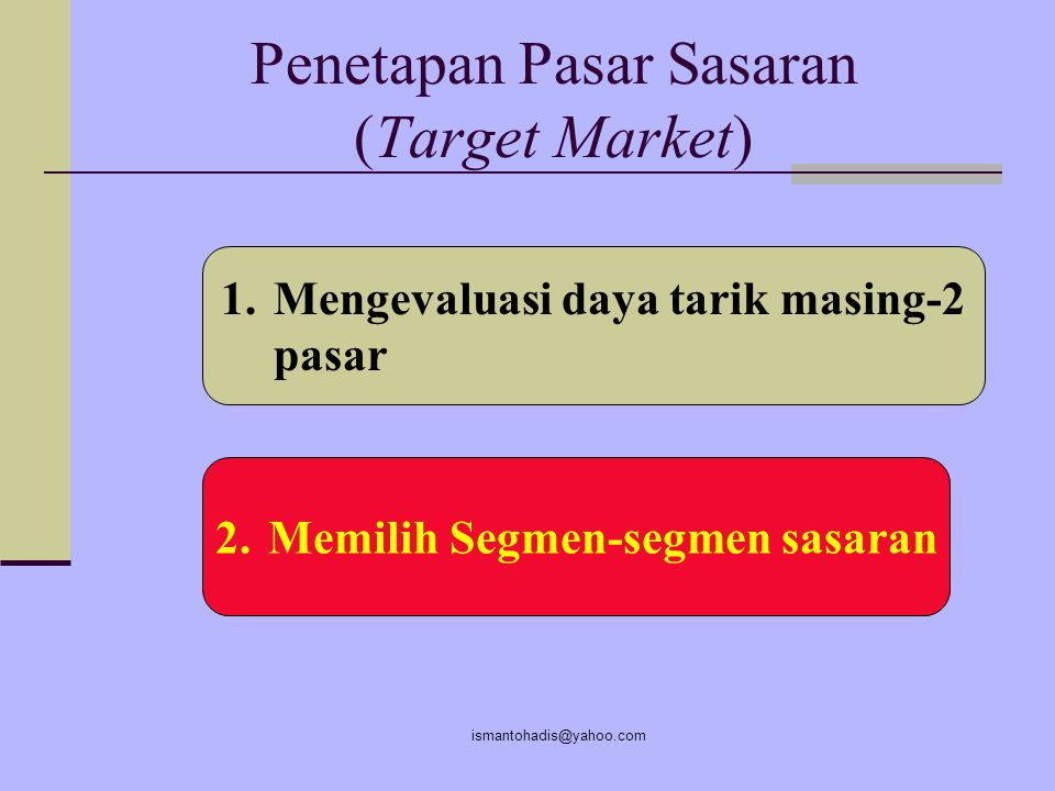Penetapan Pasar Sasaran (Target Market)