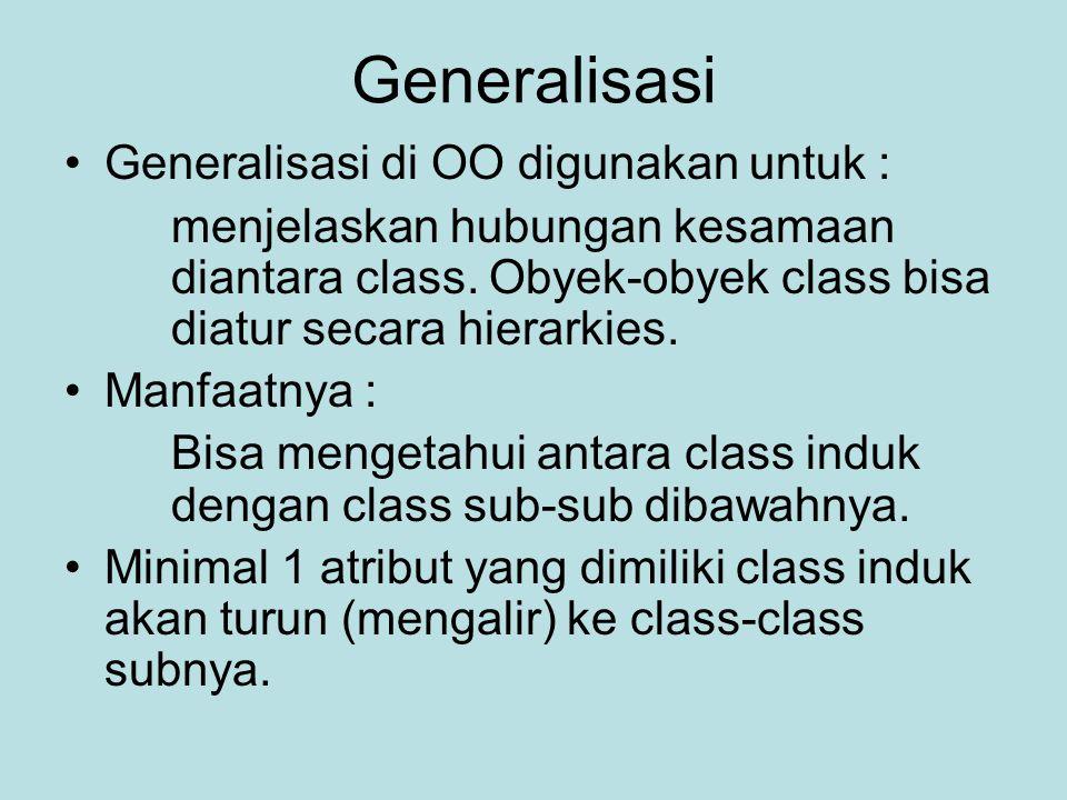 Generalisasi Generalisasi di OO digunakan untuk :
