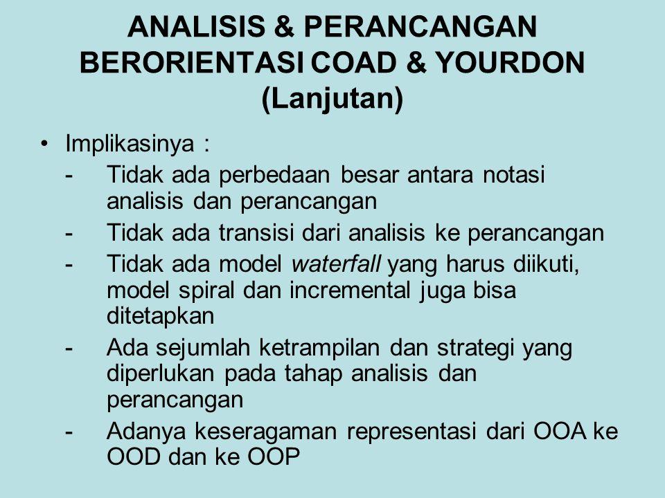 ANALISIS & PERANCANGAN BERORIENTASI COAD & YOURDON (Lanjutan)
