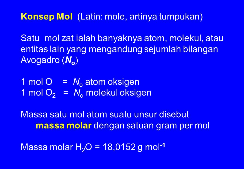 Konsep Mol (Latin: mole, artinya tumpukan)