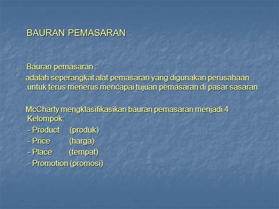 BAURAN PEMASARAN Bauran pemasaran :