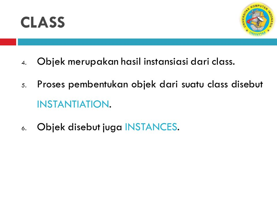 CLASS Objek merupakan hasil instansiasi dari class.