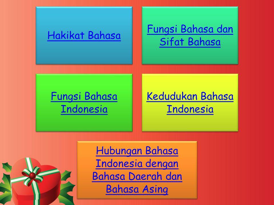 Fungsi Bahasa dan Sifat Bahasa Fungsi Bahasa Indonesia