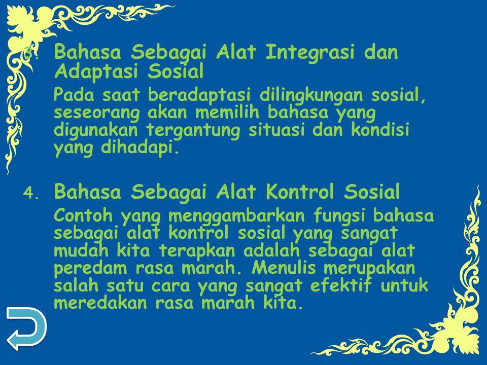 3. Bahasa Sebagai Alat Integrasi dan Adaptasi Sosial