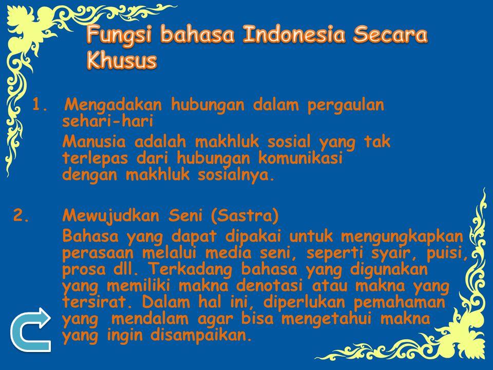 Fungsi bahasa Indonesia Secara Khusus
