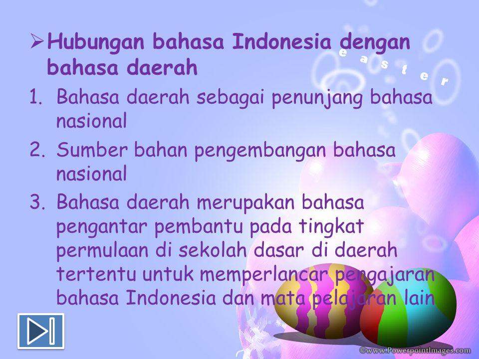 Hubungan bahasa Indonesia dengan bahasa daerah