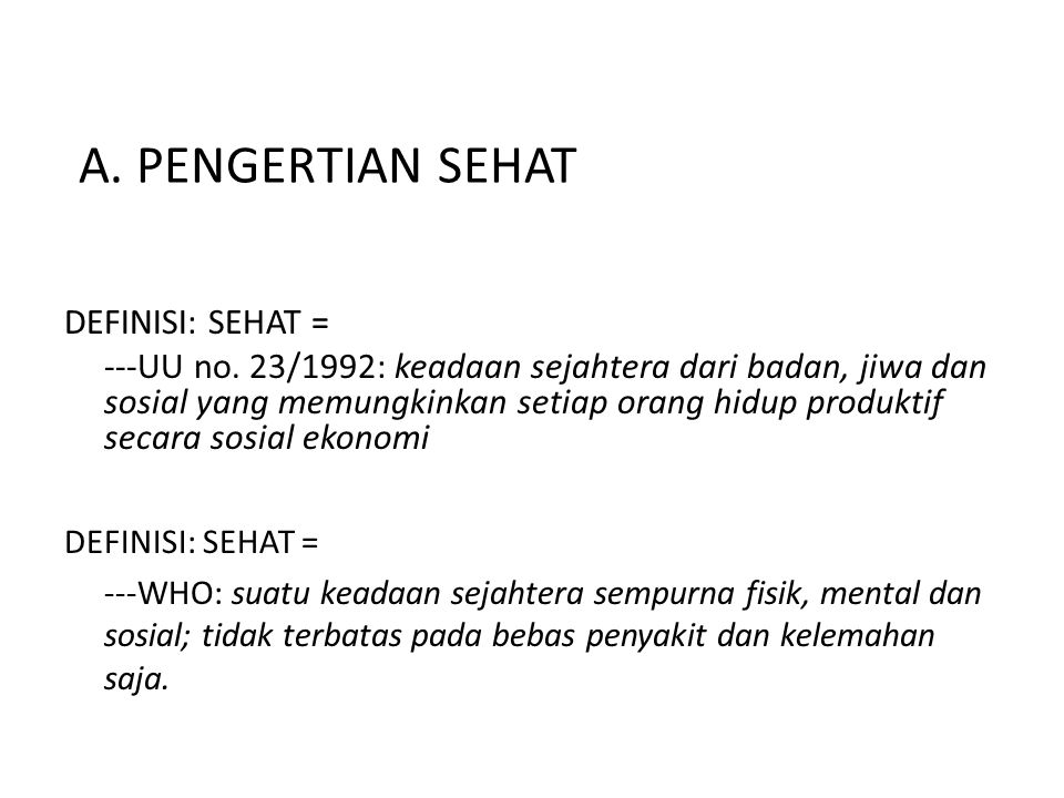 A. PENGERTIAN SEHAT