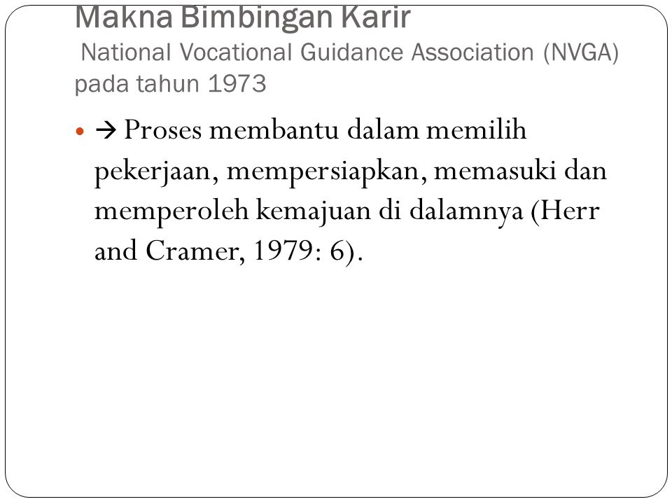 Makna Bimbingan Karir National Vocational Guidance Association (NVGA) pada tahun 1973