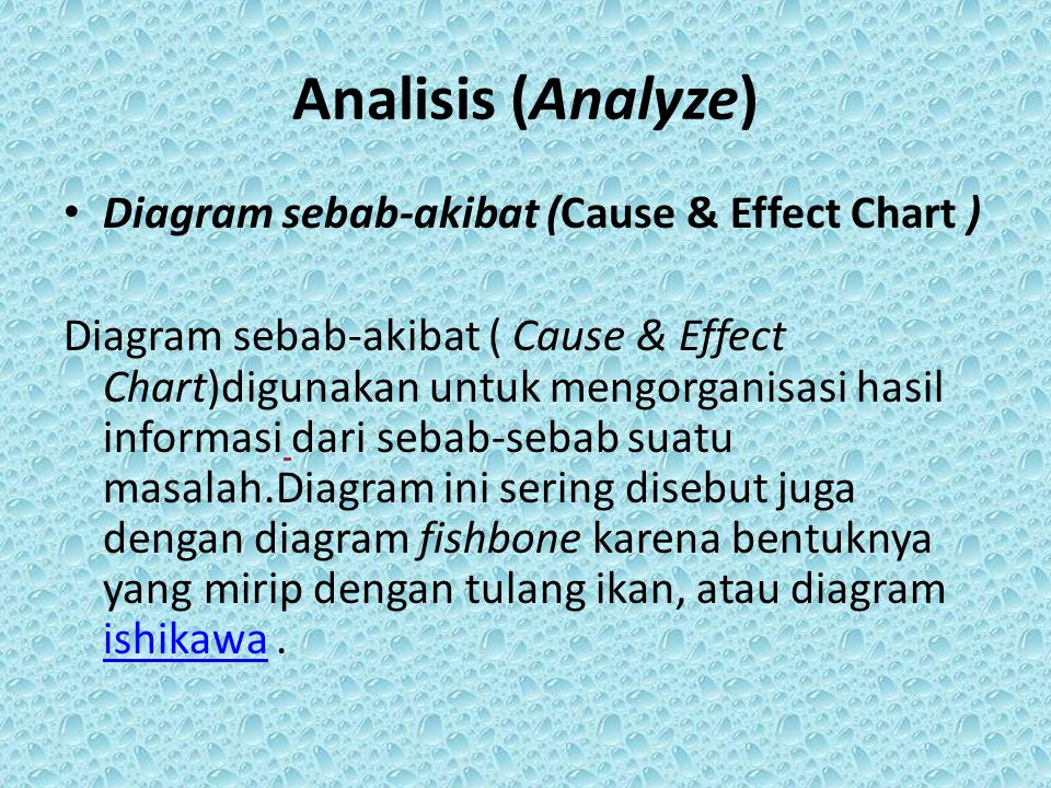 Analisis (Analyze) Diagram sebab-akibat (Cause & Effect Chart )