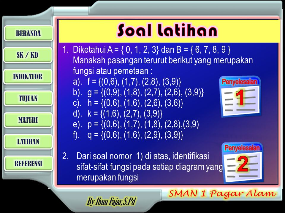 1 2 Soal Latihan 1. Diketahui A = { 0, 1, 2, 3} dan B = { 6, 7, 8, 9 }