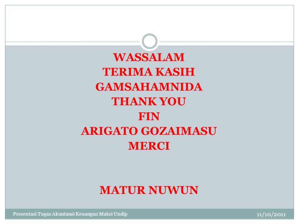 WASSALAM TERIMA KASIH GAMSAHAMNIDA THANK YOU FIN ARIGATO GOZAIMASU MERCI MATUR NUWUN