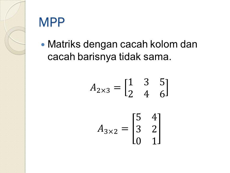 MPP Matriks dengan cacah kolom dan cacah barisnya tidak sama.