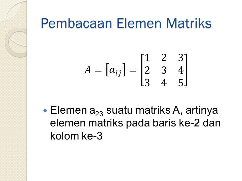 Pembacaan Elemen Matriks