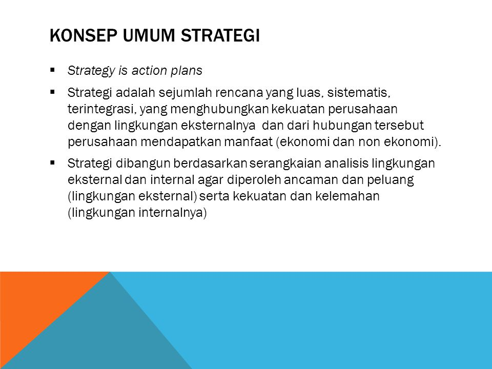 Konsep umum STRATEGI Strategy is action plans
