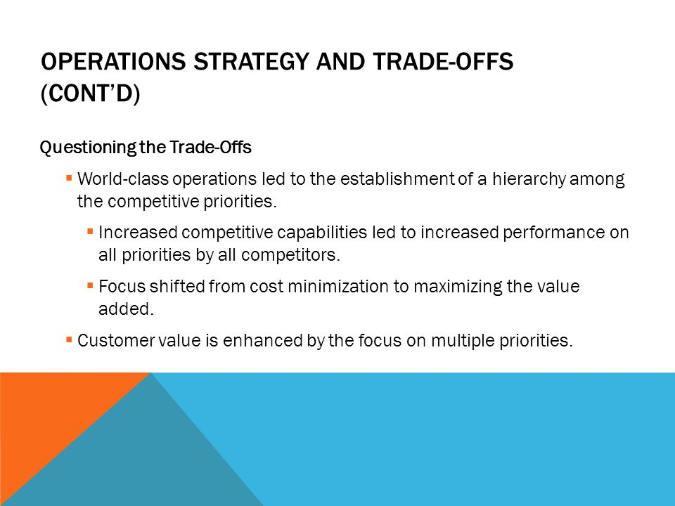 Operations Strategy and Trade-Offs (cont'd)