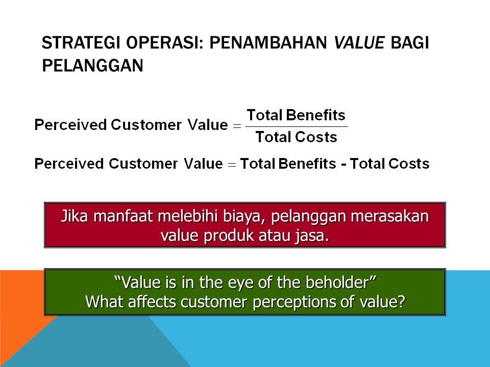 Strategi Operasi: Penambahan Value bagi Pelanggan