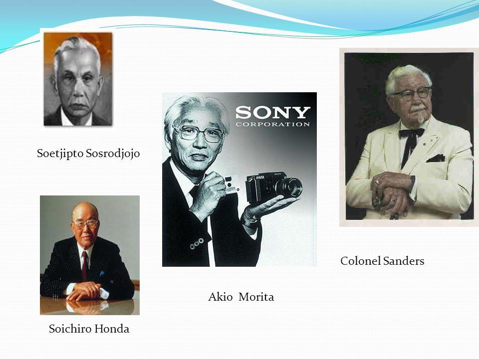 Soetjipto Sosrodjojo Colonel Sanders Akio Morita Soichiro Honda