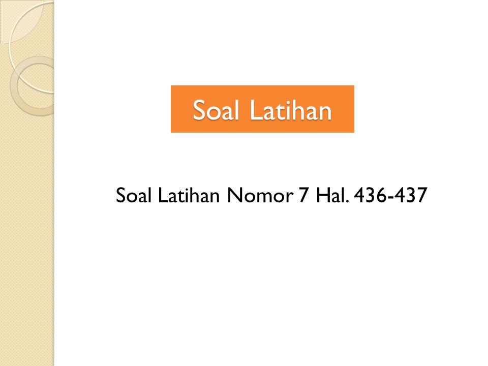 Soal Latihan Nomor 7 Hal. 436-437