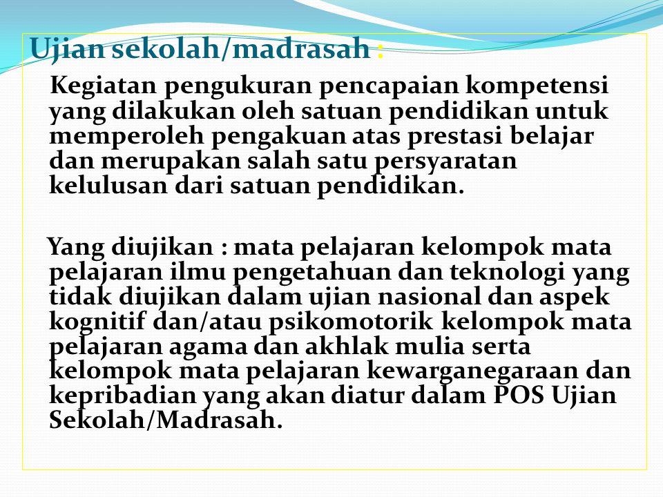 Ujian sekolah/madrasah :
