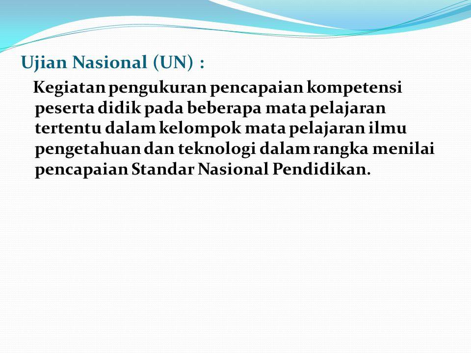 Ujian Nasional (UN) :