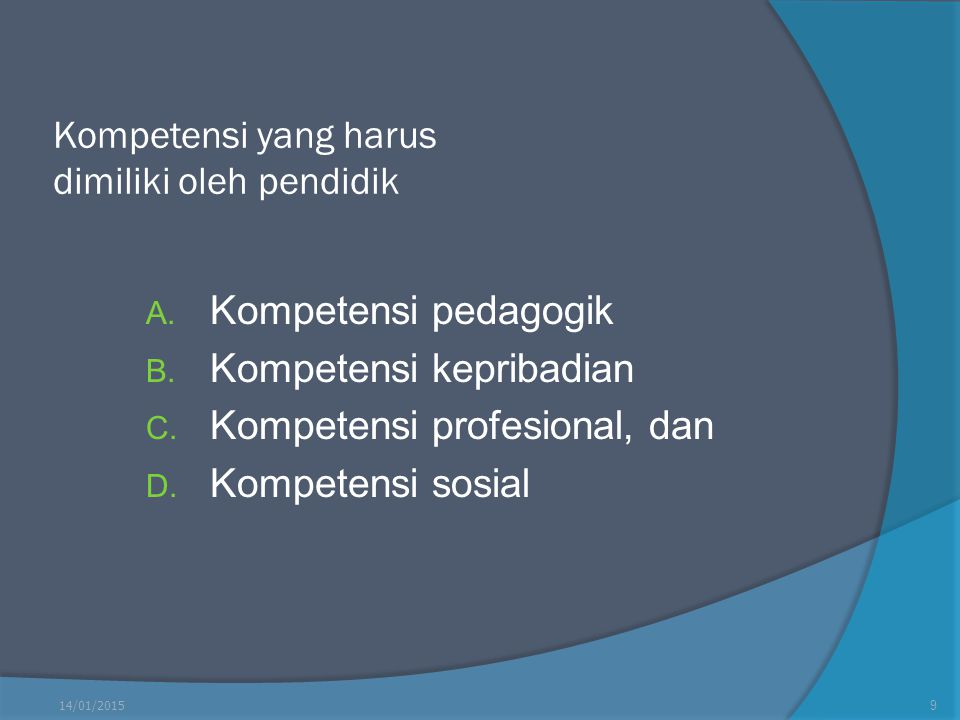Kompetensi yang harus dimiliki oleh pendidik
