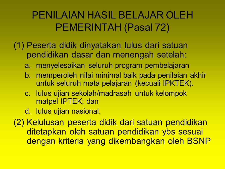 PENILAIAN HASIL BELAJAR OLEH PEMERINTAH (Pasal 72)