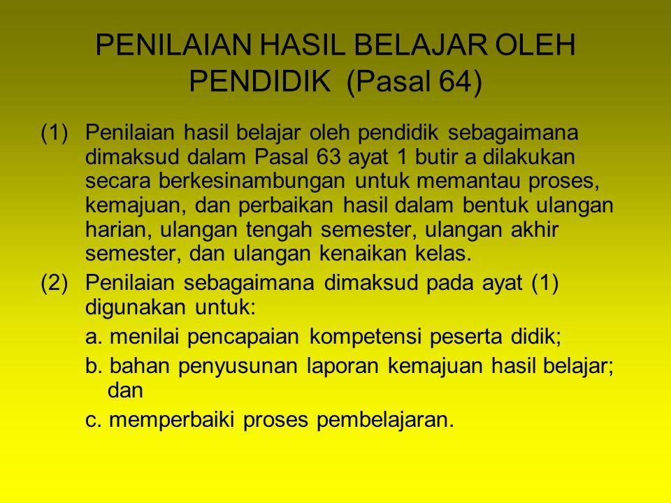 PENILAIAN HASIL BELAJAR OLEH PENDIDIK (Pasal 64)