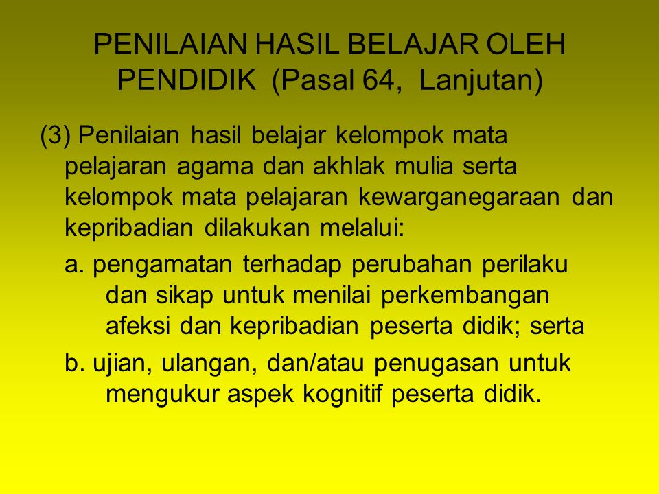 PENILAIAN HASIL BELAJAR OLEH PENDIDIK (Pasal 64, Lanjutan)
