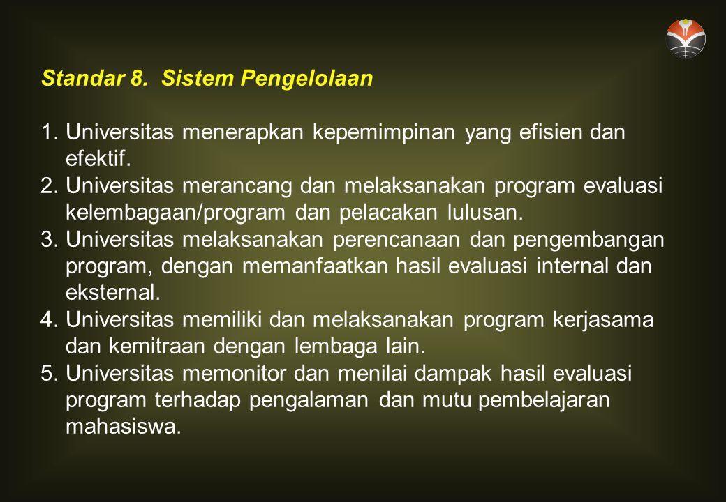 Standar 8. Sistem Pengelolaan
