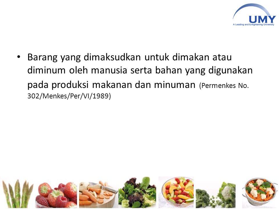Barang yang dimaksudkan untuk dimakan atau diminum oleh manusia serta bahan yang digunakan pada produksi makanan dan minuman (Permenkes No.