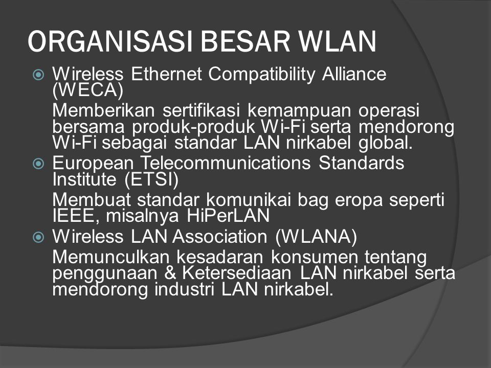 ORGANISASI BESAR WLAN Wireless Ethernet Compatibility Alliance (WECA)