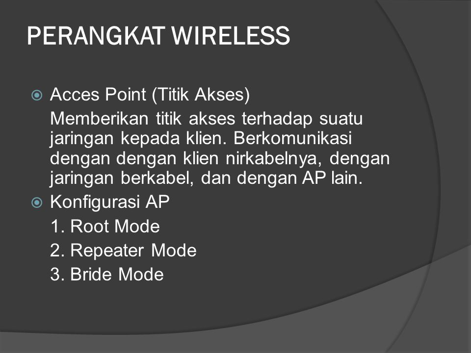 PERANGKAT WIRELESS Acces Point (Titik Akses)
