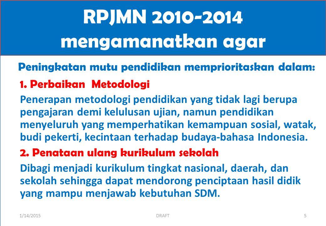 RPJMN 2010-2014 mengamanatkan agar