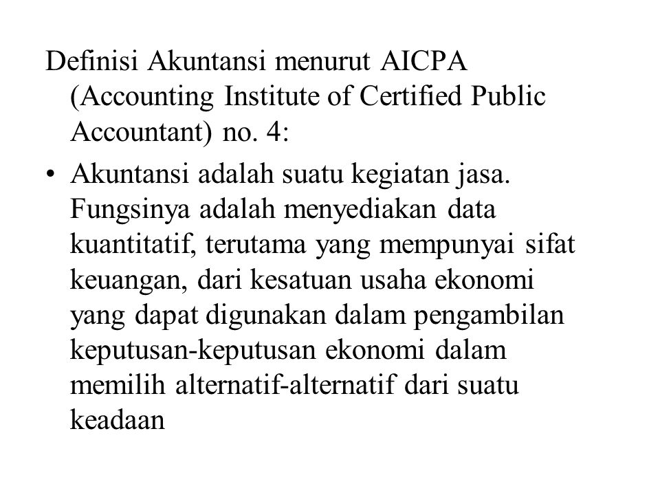 Definisi Akuntansi menurut AICPA (Accounting Institute of Certified Public Accountant) no. 4: