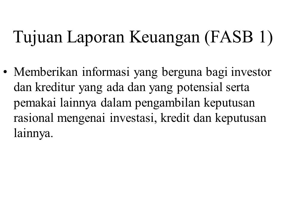Tujuan Laporan Keuangan (FASB 1)