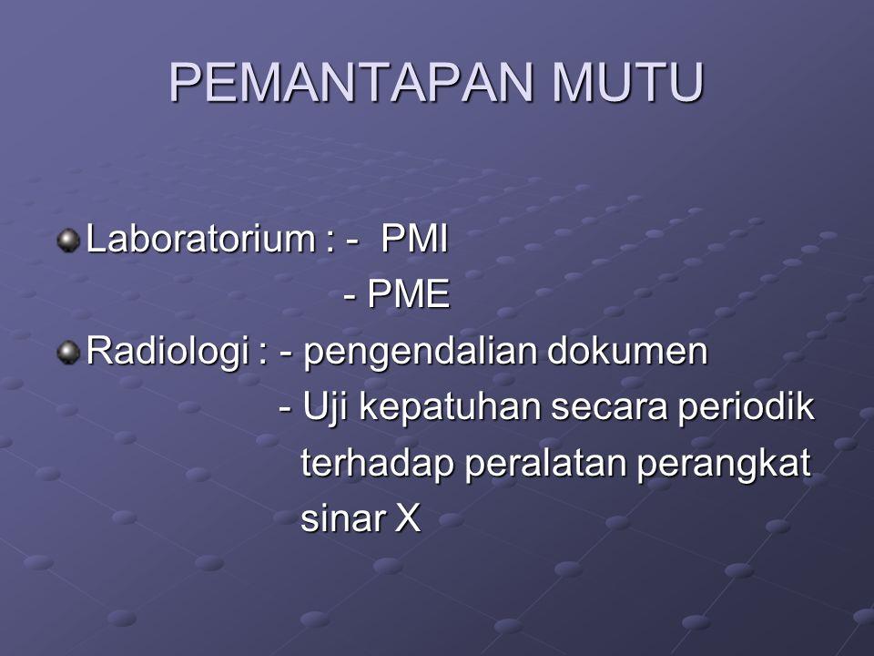 PEMANTAPAN MUTU Laboratorium : - PMI - PME