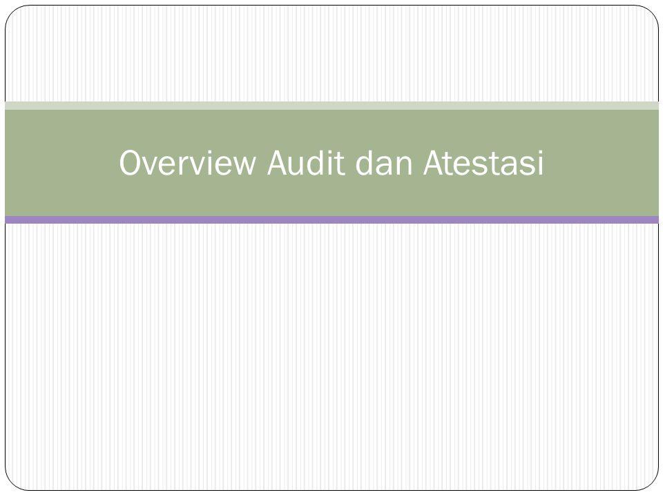 Overview Audit dan Atestasi