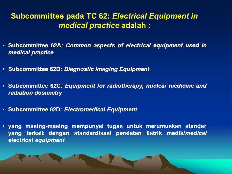 Subcommittee pada TC 62: Electrical Equipment in medical practice adalah :