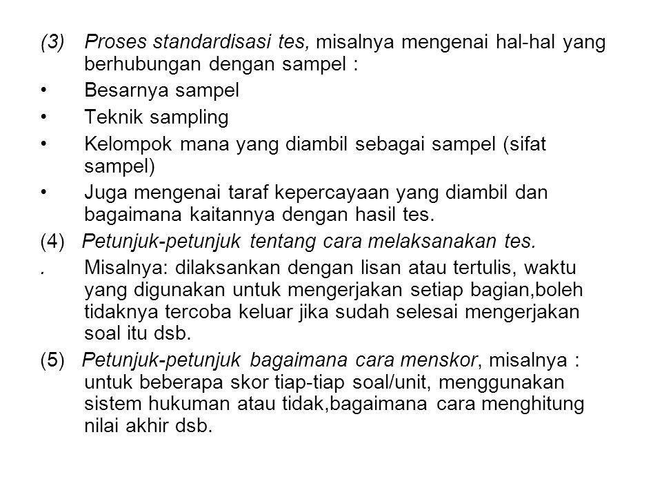 Proses standardisasi tes, misalnya mengenai hal-hal yang berhubungan dengan sampel :