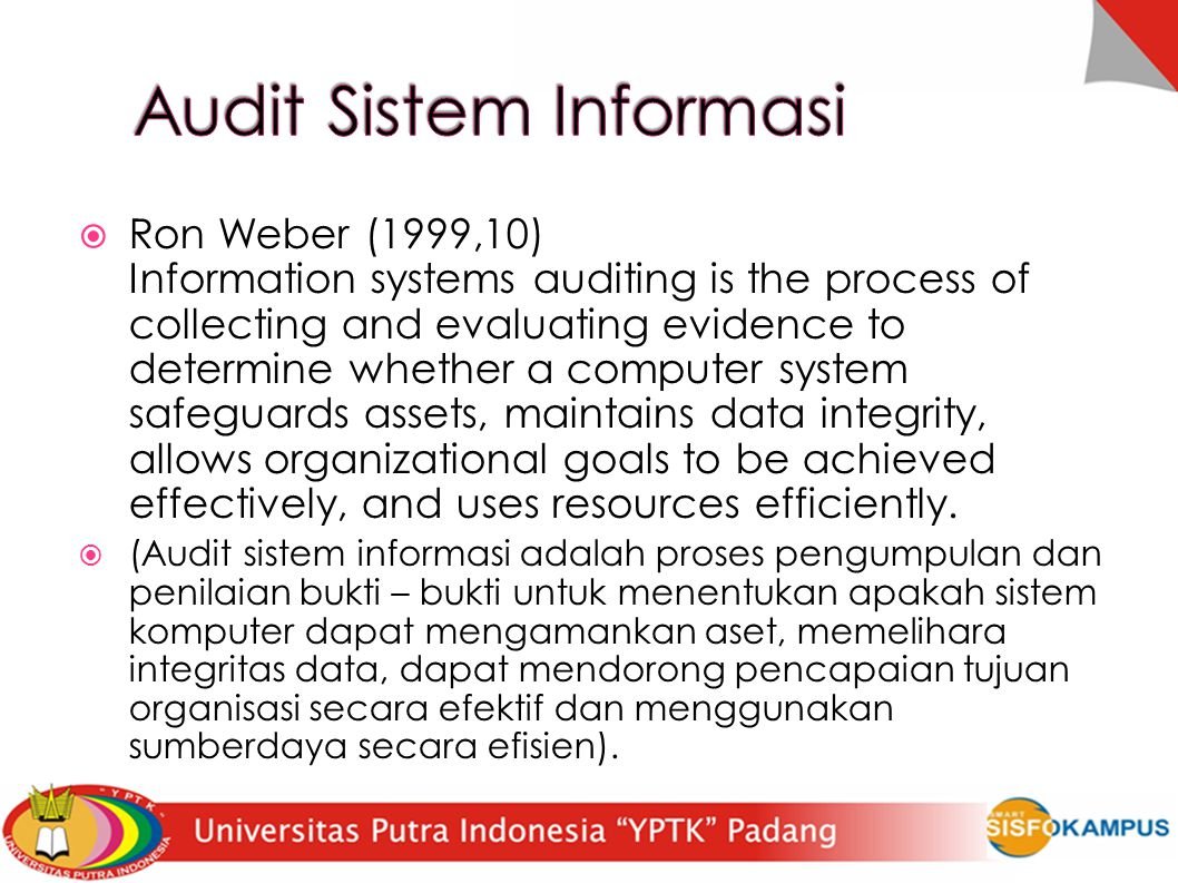 audit informasi Audit sistem informasi (informatin system audit) atau edp audit (electronic data processing audit) ataucomputer audit adalah proses pengumpulan data dan.