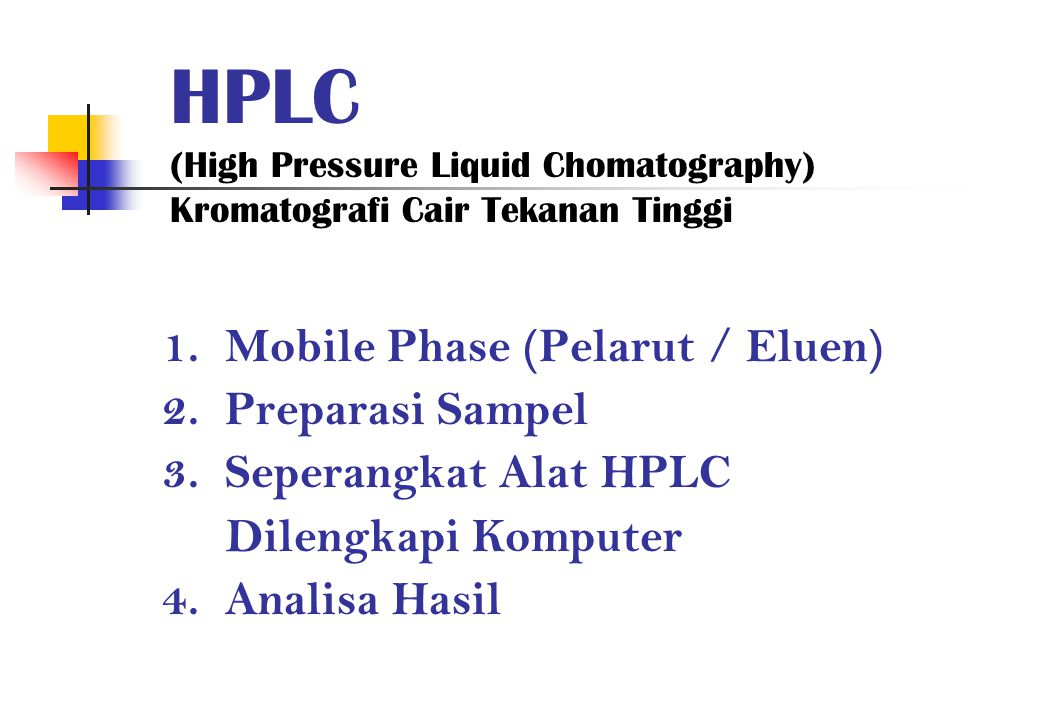 HPLC (High Pressure Liquid Chomatography) Kromatografi Cair Tekanan Tinggi