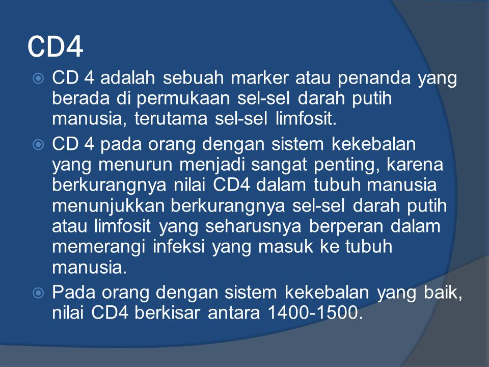 CD4 CD 4 adalah sebuah marker atau penanda yang berada di permukaan sel-sel darah putih manusia, terutama sel-sel limfosit.