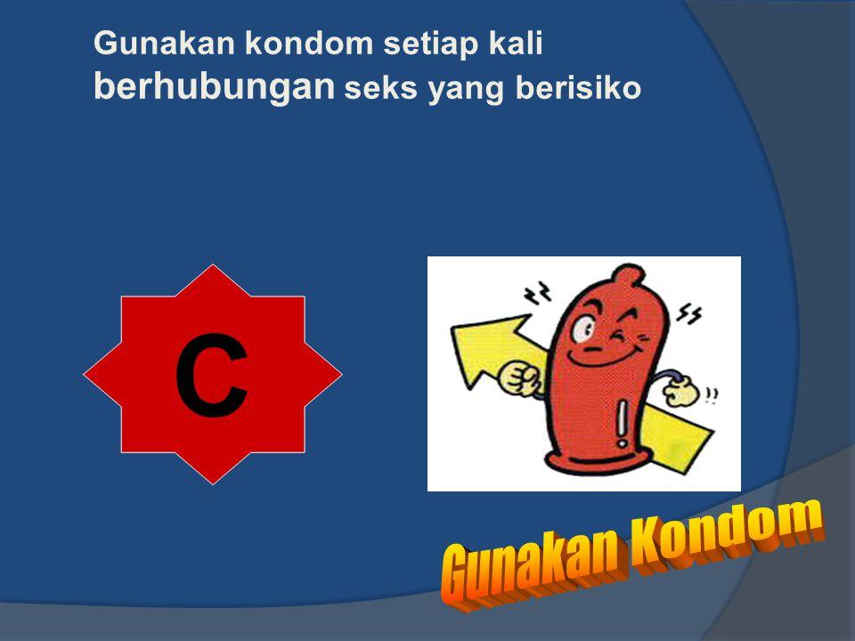 Gunakan kondom setiap kali berhubungan seks yang berisiko