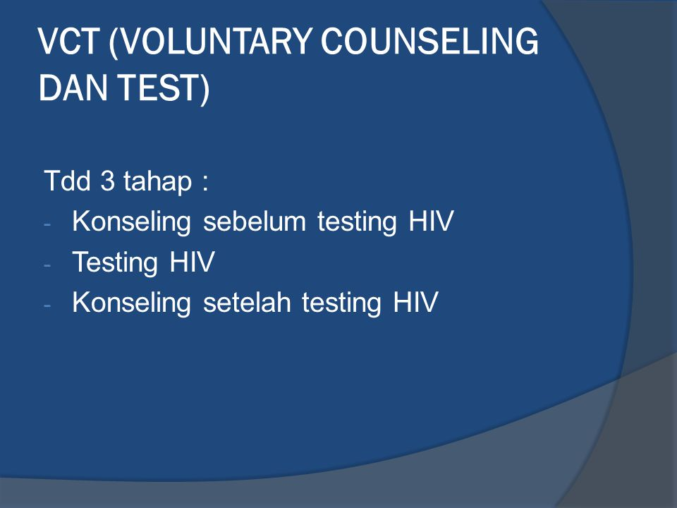 VCT (VOLUNTARY COUNSELING DAN TEST)