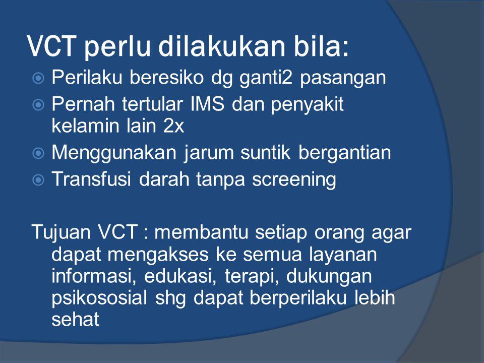 VCT perlu dilakukan bila: