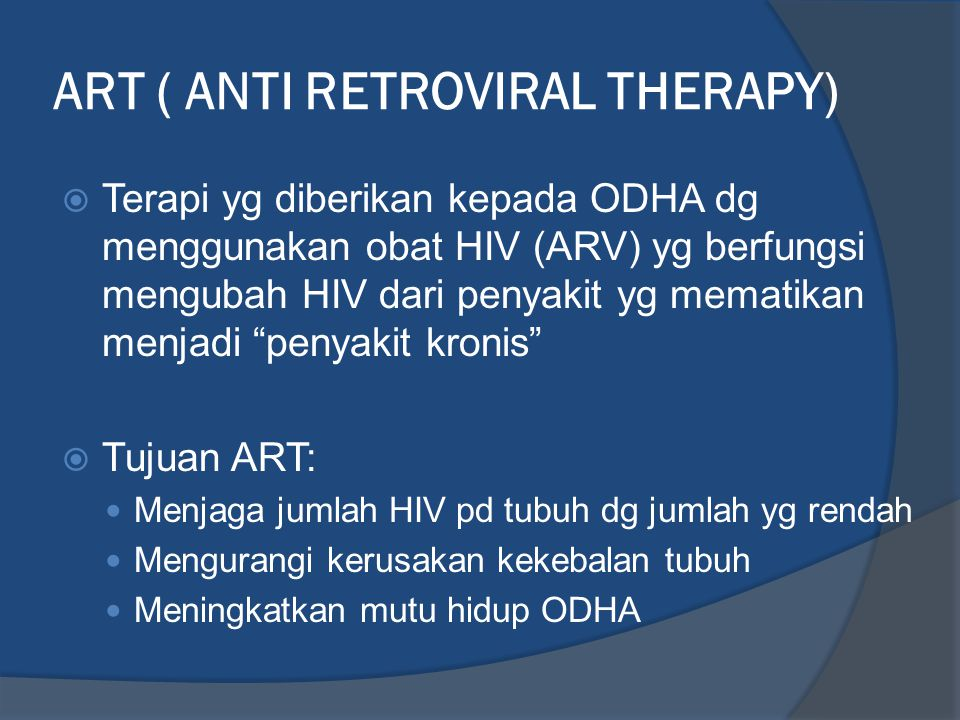 ART ( ANTI RETROVIRAL THERAPY)
