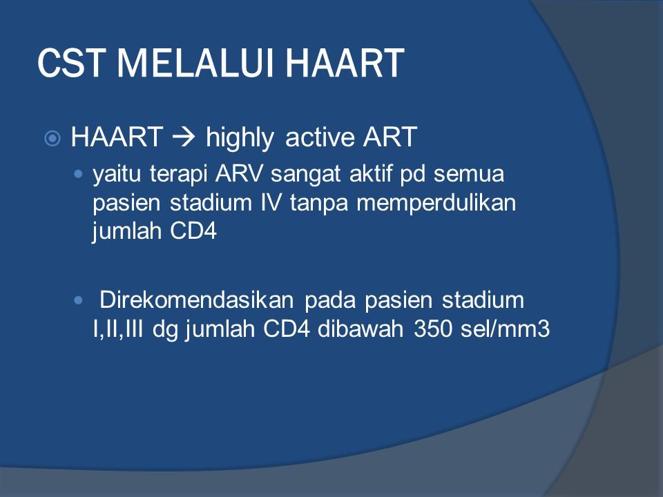 CST MELALUI HAART HAART  highly active ART