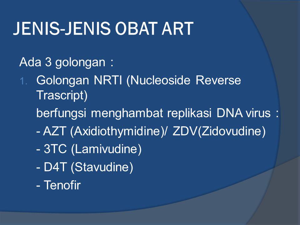 JENIS-JENIS OBAT ART Ada 3 golongan :