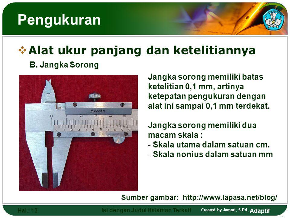 Pengukuran Alat ukur panjang dan ketelitiannya B. Jangka Sorong
