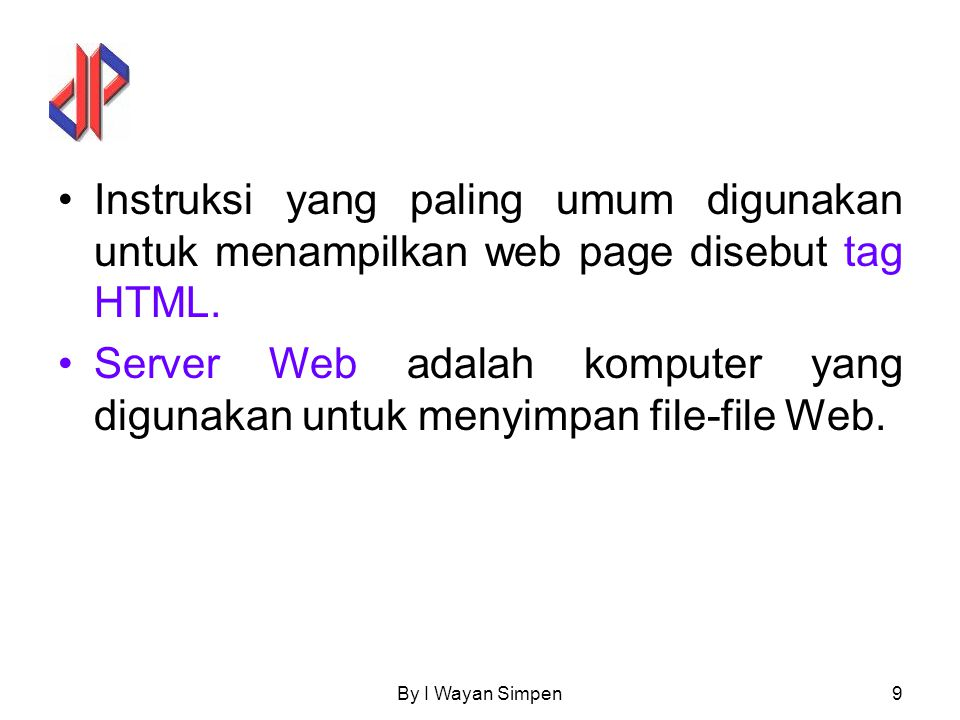 Instruksi yang paling umum digunakan untuk menampilkan web page disebut tag HTML.